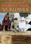Greenwood Encyclopedia of Children's Issues Worldwide (Six Volumes)