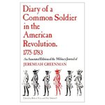 Diary of a Common Soldier in the American Revolution, 1775-1783: An Annotated Edition of the Military Journal of Jeremiah Greenman by Robert Bray and Paul Bushnell