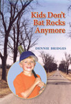 Kids Don't Bat Rocks Anymore