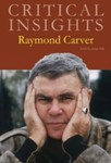 Critical Insights: Raymond Carver