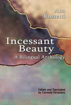 Incessant Beauty: A Bilingual Anthology by Carmella Ferradans