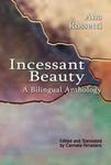 Incessant Beauty:  A Bilingual Anthology