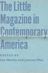 The Little Magazine in Contemporary America by Joanne Joanne Diaz, Eds. and Ian Morris, Eds.