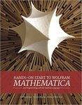 Hands-On Start to Wolfram Mathematica by Michael Morrison, Cliff Hastings, and Kelvin Mischo