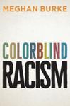 Colorblind Racism by Meghan Burke