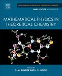 Mathematical Physics in Theoretical Chemistry by James House and S. M. Blinder