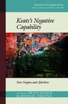 Keats's Negative Capability: New Origins and Afterlives by Michael Theune and Brian Rejack