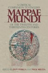 A Critical Companion to English Mappae Mundi of the Twelfth and Thirteenth Centuries by Dan Terkla and Nick Millea