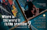 Where in the World is Frank Sparrow?