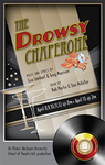The Drowsy Chaperone by School of Theatre Arts